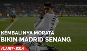 Kembalinya Morata Buat Madrid Senang