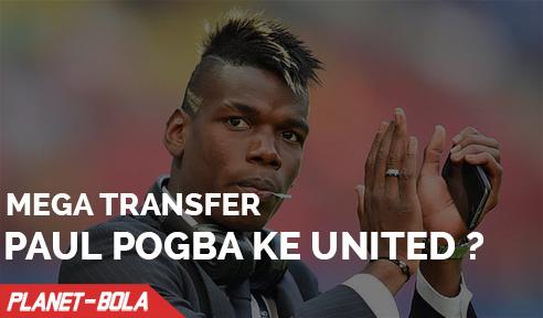 Mega Transfer Paul Pogba ke MU, Apakah Bisa Terjadi
