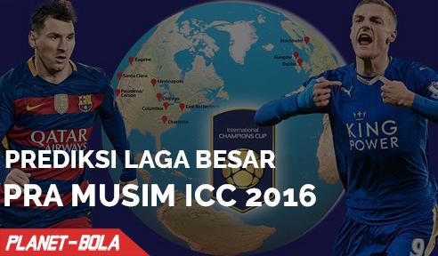 Prediksi Laga Besar Pramusim ICC 2016
