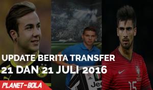 Update Berita Transfer 21 dan 22 Juli 2016