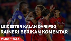 Leicester Kalah Dari PSG, Claudio Ranieri Berikan Komentar