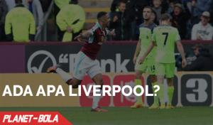 Liverpool Kalah Dari Burnley