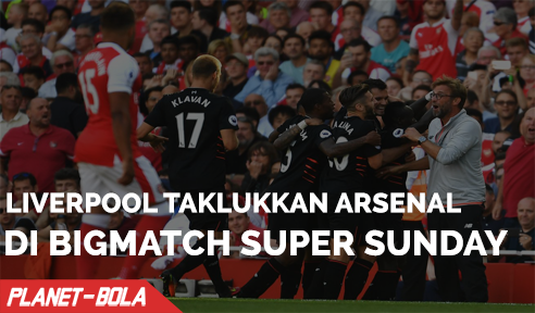 Liverpool Taklukkan Arsenal di Bigmatch Super Sunday