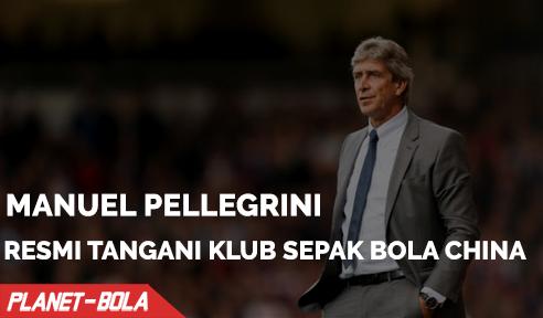 Manuel Pellegrini Resmi Tangani Klub Sepak Bola China