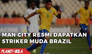 Man City Resmi Dapatkan Striker Muda Brazil