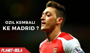 Mesut Ozil Ingin Kembali Ke Real Madrid