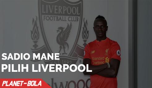 Sadio Mane Pilih Liverpool