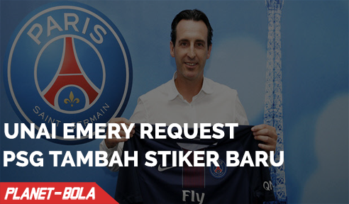 Unai Emery Request PSG Tambah Striker Baru