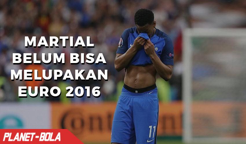 Martial Belum Bisa Melupakan Final Euro 2016