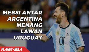 Messi Antar Argentina Menang Lawan Uruguay
