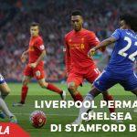 Liverpool permalukan Chelsea dihadapan Fansnya