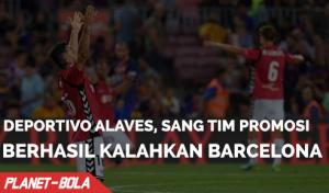 Tim Promosi La Liga Spanyol, Deportivo Alaves Berhasil Kalahkan Barcelona