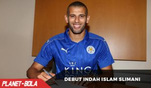 Debut Mengagumkan Islam Slimani Di Liga Inggris