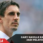Gary Neville Kapok jadi Pelatih