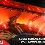 Legia Warszawa terancam Dikeluarkan dari Kompetisi Eropa