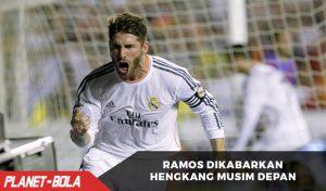 Ramos dikabarkan Hengkang Musim Depan