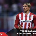 Torres adalah jaminan Atletico ke 16 besar