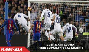 Barcelona Ingin Lupakan Real Madrid