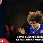David Luiz persembahkan kemenangan Chelsea untuk Chapecoense