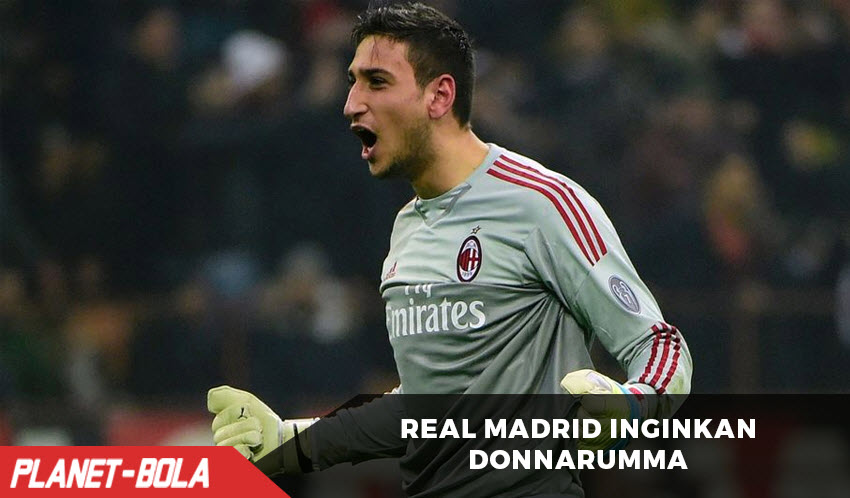 Real Madrid Inginkan Donnarumma