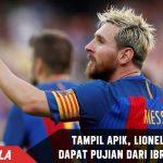 Lionel Messi Dapat Pujian dari Ibrahimovic