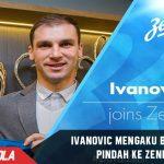 Ivanovic mengaku bangga hengkang menuju Zenit