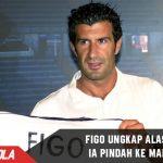 Ternyata ini alasan Figo membelot ke Madrid