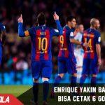 Luis Enrique : Bahkan Barca bisa mencetak 6 Gol !