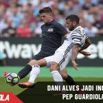 Pelatih Manchester city ingikan servis Dani Alves