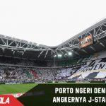 Hadapi Juve, Porto Ngeri dengan keangkeran J-Stadium