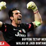 Jadi Bintang di Laga Juve vs Barca, Buffon tetap Merendah