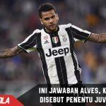 Ini jawaban Alves ketika Buffon bilang dia Penentu Nasib Juve di UCL