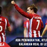 Permainan membaik, Atletico Pede kalahkah Real di Leg kedua