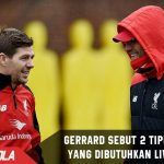 Gerrard sebut 2 tipe Pemain baru yang dibutuhkan Liverpool