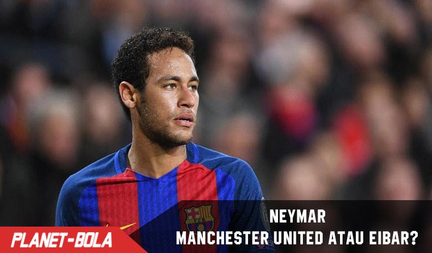 Neymar ke Manchester United Atau Eibar