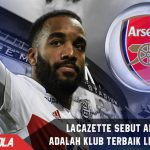 Lacazette sebut Arsenal klub terbaik di Liga Inggris