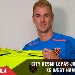 Joe Hart Resmi jadi milik West Ham dengan status pinjaman