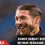 Sergio Ramos Sangat Berharap Neymar Pindah ke PSG