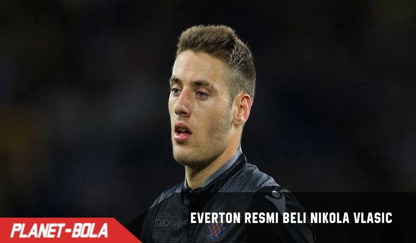 Everton Resmi Beli Nikola Vlasic