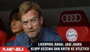 Liverpool Gagal Juara, Klopp Sindir Atletico