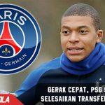 Gerak Cepat, PSG segera selesaikan Transfer Mbappe