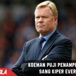 Gawang Everton Awan, Koeman banjiri pujian kepada Pickford