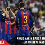 Pique yakin Barca masih mampu meladeni Real Madrid