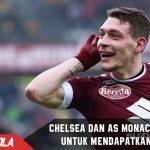 Chelsea dan AS Monaco bersaing untuk mendapatkan Belotti