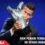 Raih Penghargaan Pemain terbaik, Ini reaksi Ronaldo