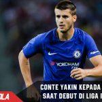 Jalani debut Liga Inggris, Conte yakin dengan Skill Morata