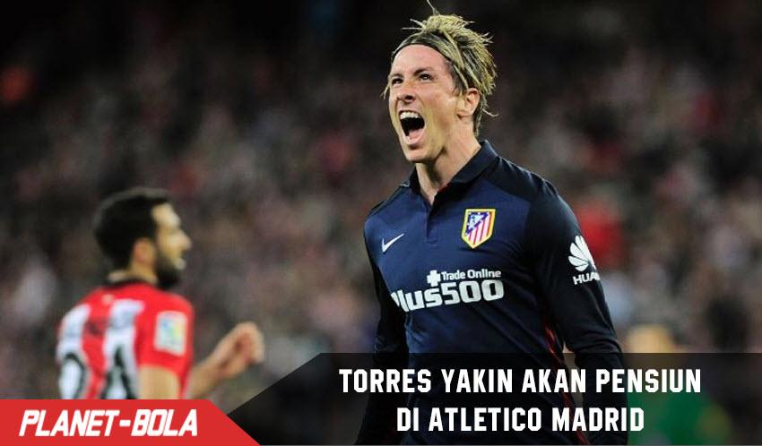Torres Yakin Akan Pensiun di Atletico Madrid