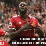 Legenda United ini sebut Lukaku adalah penyerang yang hebat