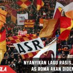 Lantunkan Nada Rasis saat lawan Chelsea, AS Roma bakal kena Denda