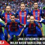 Bila Catalunya berpisah dengan Spanyol, Inilah Nasib Barcelona